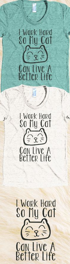 I work so hard so my cat Love your Cat? Check out this cat t-shirt you will not find anywhere else. Not sold in stores and Buy 2 or more, save on shipping! Grab yours or gift it to a friend, you will both love it Crazy Cat Lady, Crazy Cats, I Love Cats, Cool Cats, Game Mode, Here Kitty Kitty, Fat Kitty, All About Cats, Cat Life
