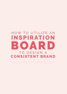 How to Utilize an Inspiration Board to Design a Consistent Brand - Elle & Company