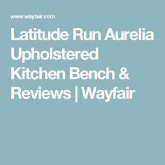 Latitude Run Aurelia Upholstered Kitchen Bench & Reviews | Wayfair
