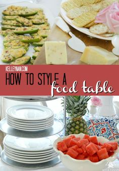 Kelley Nan: How to Style a Food Table - Arrange a food table for your next casual get together or backyard bbq, and use the same tips for your more formal occasions.