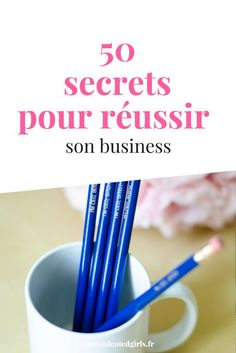 50 secrets to succeed in business ⎟ Talented Girls, business advice and o … Business Advice, Home Based Business, Business Planning, Online Business, Successful Business, Startup, Business Inspiration, Buisness, Starting A Business