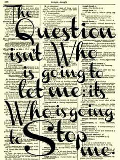The Question Isn't Who is Going to Let Me Quote, Dictionary Print, Wall Decor, Art Print, Ayne Rand, Wall Art, Quote, Mixed Media Print. $10.00, via Etsy.