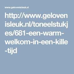 http://www.gelovenisleuk.nl/toneelstukjes/681-een-warm-welkom-in-een-kille-tijd