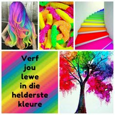Verf jou lewe in die helderste kleure Afrikaans Quotes, Beautiful Collage, Inspiring Quotes About Life, Color Inspiration, Collages, Lisa, Life Quotes, Management, Inspirational