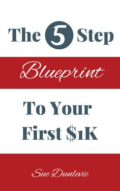 The 5 Step Blueprint to Your First $1K