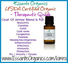 Essante Organics - Certified USDA Organic Therapeutic Grade - **Coat of Armor Essential Oils Blend** - Used to prevent and treat - Bronchitis Candida Colds Cold sores Congestion Diseases (including gum disease) Headaches/Migraines Inflammation Infections Immunity Protection Sickness Sinusitis Viruses For more information on how to get 30% off your essential oils email me at kimradiggs@gmail.com or visit my website www.essanteorganics.com/kimra by marcella