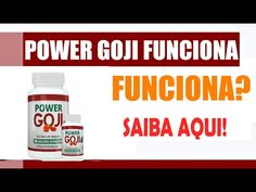 Power Goji - Emagrecedor Natural Aprovado - YouTube