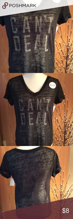 "NWT ""Can't Deal""black logo tee shirt NEW WITH TAGS Logo tee shirt with the words ""Can't Deal"" imprinted on the front. Tee is black in color. Size M 7-9, V neck, short sleeves. Soft material.  Made from 100% polyester Brand:  Wound Up  Measurements   Length:  23 inches  Bust:  18 inches  Waist:  19 inches Wound Up Tops Tees - Short Sleeve"