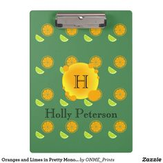 Oranges and Limes in Pretty Monogram Clipboard  #Onmeprints #Zazzle #Zazzlemade #Zazzlestore #Zazzlestyle #Oranges #Limes #Pretty #Monogram #Clipboard Happy Fruit, Limes, Clipboard, Office Gifts, Party Hats, School Supplies, Monogram, Lettering, Paper