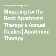 Shopping for the Best: Apartment Therapy's Annual Guides | Apartment Therapy