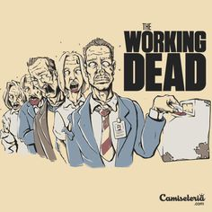 Camiseta 'The Working Dead' - Catalogo Camiseteria.com