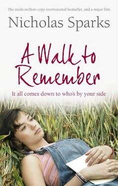The Book I Read: A Walk To Remember .. By Nicholas Sparks