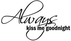 Always kiss me good vinyl decal for any wall, glass, room, bedroom, couple, wife & husband, etc