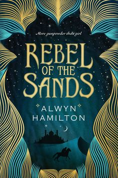 "Review: ""Rebel of the Sands"" by Alwyn Hamilton  4/5  Fantastic debut novel!"