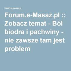 Forum.e-Masaz.pl :: Zobacz temat - Ból biodra i pachwiny - nie zawsze tam jest problem