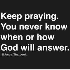 """Pray fervently until you hear God say, """"Be still and know that I am God. Prayer Quotes, Bible Verses Quotes, Spiritual Quotes, Faith Quotes, Positive Quotes, Scriptures, Faith Prayer, Faith In God, A Course In Miracles"""