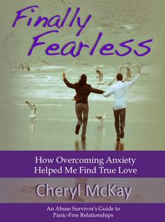 Finally Fearless - Journey from Panic to Peace: How Overcoming Anxiety Helped Me Find True Love Overcoming Anxiety, Anxiety Help, Abuse Survivor, Fiction And Nonfiction, Finding True Love, Happy Reading, Inspirational Books, Screenwriting, Books To Read