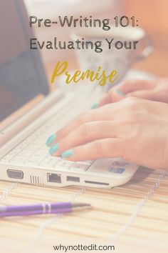 Evaluating your premise is an important first step in the writing process. If your idea can't support the structure of a novel, you're in trouble.