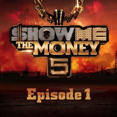 Show Me The Money 5 - Episode 1