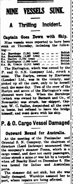 """WWI, 16 Dec 1916; """"The Harlington picked up all the crew, only to be herself sunk the same day"""" - The Argus, Melbourne"""