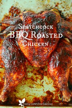 Spatchcock BBQ Chicken - Raising Generation Nourished Beat the summer heat and still enjoy your whole pastured chickens cooking them spatchcock style in less time - with summer BBQ sauce! Bbq Whole Chicken, Whole Chicken Recipes Oven, Roast Chicken Recipes, Barbecue Chicken, Stuffed Whole Chicken, Roasted Chicken, Spatchcock Chicken Grilled, Barbeque Sauce, Grilled Whole Chicken