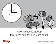 What is a committee. Funny quote.