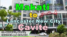 MAKATI to Lancaster New City Cavite Makati, New City, Lancaster, News