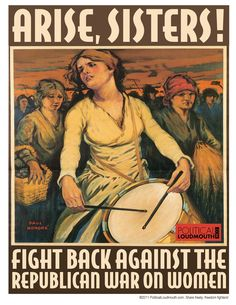 Arise sisters! Fight back against the Republican war on women. #feminism