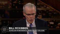 Bill McKibben: Fighting Back on Climate Change   Real Time with Bill Mah...