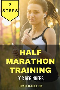 Half Marathon Training for Beginners: 7 Steps to Your First Half Marathon