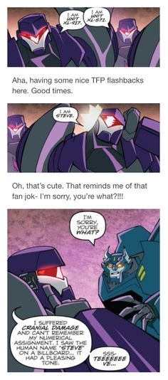 I still can't believe the comic writers made Steve the Vehicon canon. Fandom joke is now fandom reality. Bless you Stevie. Transformers Memes, Nerd Geek, Really Funny, Just In Case, Nerdy, Funny Pictures, Fandoms, Lol, Comics