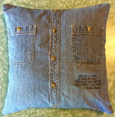 """Memorial Keepsake Pillow $25 You supply the button down shirt from a loved one -- We supply the pillow form, the conversion from shirt to pillow and a short embroidered sentiment of your choice. (16""""x16"""" Shown) Contact us for details if you would like us to make one for you or someone you know. www. tfqqs.com. Facebook - """"The Fat Quarter Quilt Studio"""""""