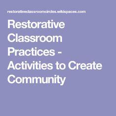 Restorative Classroom Practices - Activities to Create Community