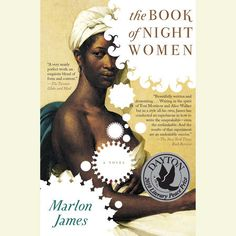 Herunterladen oder Online Lesen The Book of Night Women Kostenlos Buch (PDF ePub - Marlon James, From the author of Black Leopard, Red Wolf and the WINNER of the 2015 Man Booker Prize for A Brief History of Seven. This Is A Book, Love Book, New York Times, Good Books, Books To Read, African American Books, American History, American Literature, Marlon James