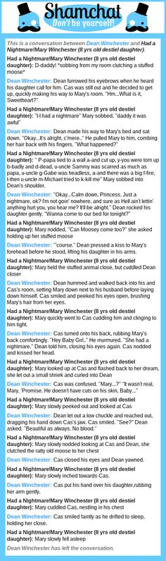 A conversation between Had a Nightmare!Mary Winchester (8 yrs old destiel daughter) and Dean Winchester