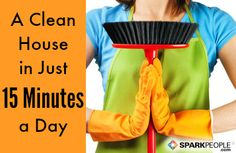 How to Keep Your House Clean in 15 Minutes a Day! via @SparkPeople