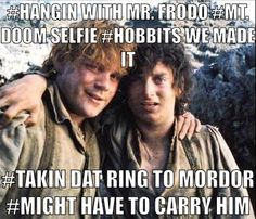 Mt. Doom selfie. Sam and frodo. Lord of the rings meme. Funny LOTR meme.