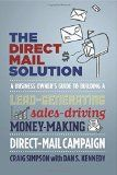 The Direct Mail Solution: A Business Owner's Guide to Building a Lead-Generating, Sales-Driving, Money-Making Direct-Mail Campaign - The Direct Mail Solution: A Business Owner's Guide to Building a Lead-Generating, Sales-Driving, Money-Making Direct-Mail Campaign  The Direct Mail Solution: A Business Owner's Guide to Building a Lead-Generating, Sales-Driving, Money-Making Direct-Mail Campaign  Fact: More commerce... - http://ehowsuperstore.com/the-direct-mail-solu