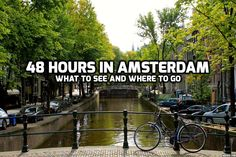 48 Hours in Amsterdam-What to see and where to go on a weekend layover