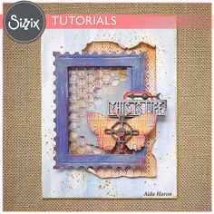 Sizzix Tutorial   That's Life Panel by Aida Haron