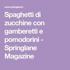 Spaghetti di zucchine con gamberetti e pomodorini - Springlane Magazine