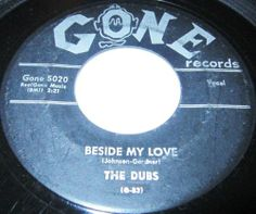"""1957 Doo Wop 45 Rpm The Dubs BESIDE MY LOVE / GONNA MAKE A CHANGE On Gone 5020.. The Dubs had a long career, from the late '50s through the '80s, but are best remembered for their enduring Top 40 doo wop classic """"Could This Be Magic,"""" one of the more memorable songs of 1957. During the early '50s, the group developed out of two short-lived vocal acts: the Five Wings and the Scale-Tones. The Harlem-based Five Wings (originally """"the Five Stars"""") were Jackie Rue (lead),"""