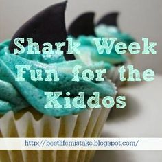 Some of the Best Things       in Life are Mistakes: Shark Week Fun for the Kiddos