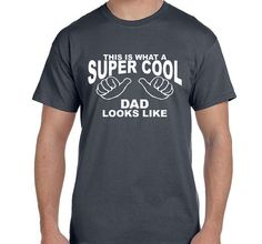 Dad Shirt tshirt This is What a SUPER COOL DAD Looks Like Christmas Gift Birthday Gift for Dad Fathers Day Gift for Dad