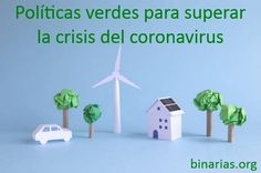 Políticas verdes para superar la crisis del coronavirus Circular Economy, Take Action, Renewable Energy, Green