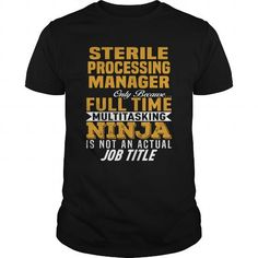 Sterile Processing Manager #jobs #tshirts #STERILE #gift #ideas #Popular #Everything #Videos #Shop #Animals #pets #Architecture #Art #Cars #motorcycles #Celebrities #DIY #crafts #Design #Education #Entertainment #Food #drink #Gardening #Geek #Hair #beauty #Health #fitness #History #Holidays #events #Home decor #Humor #Illustrations #posters #Kids #parenting #Men #Outdoors #Photography #Products #Quotes #Science #nature #Sports #Tattoos #Technology #Travel #Weddings #Women