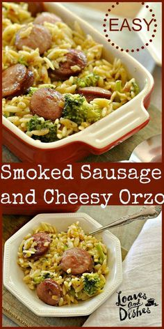 Need a Simple and Easy Weeknight dinner? Mostly one dish? Just serve with a salad - complete meal! Try Smoked Sausage and Cheesy Orzo @loavesanddishes.net