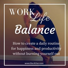Work Life Balance: How to Create A Happy and Productive Daily Routine Life Advice, Life Tips, Life Hacks, Work Life Balance, Coping Skills, Self Development, Personal Development, Working Moms, Looks Cool