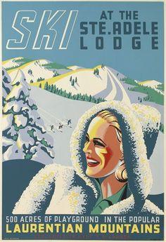 'Ski At The Ste. Adele Lodge' - Wonderful Glossy Art Print Taken From A Rare Vintage Travel Poster Vintage Ski Posters, Retro Posters, Art Posters, Poster Prints, Stations De Ski, Most Famous Artists, Travel Ads, Travel Items, Ski Girl