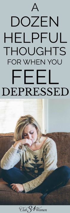 Depression comes uninvited, but it does come at times and can be hard to shake. What can you do when you are feeling depressed? via /Club31Women/